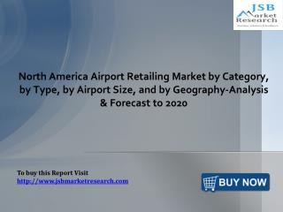 Airport Retailing Market by Category, Type, Airport Size, and Geography-Analysis: JSBMarketResearch
