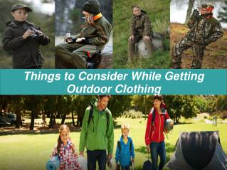 Things to Consider While Getting Outdoor Clothing