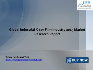 Global Industrial X-ray Film Industry: JSBMarketResearch