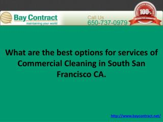 What are the best options for services of Commercial Cleaning in South San Francisco CA