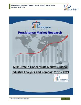 Milk Protein Concentrate Market - Global Industry Analysis and Forecast 2015 - 2021