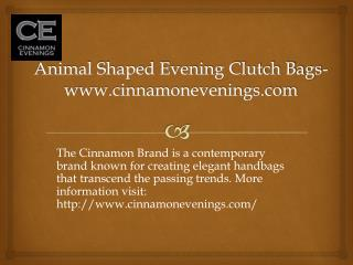 Animal Shaped Evening Clutch Bags- www.cinnamonevenings.com