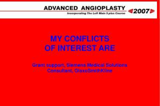 MY CONFLICTS OF INTEREST ARE Grant support, Siemens Medical Solutions Consultant, GlaxoSmithKline