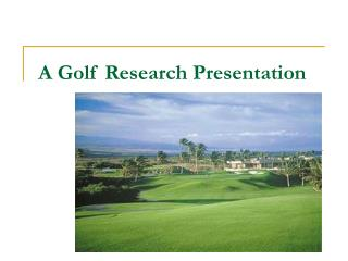 A Golf Research Presentation