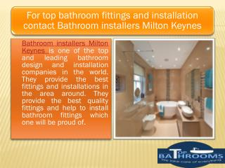 For top bathroom fittings and installation contact Bathroom installers Milton Keynes