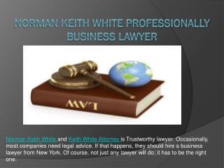 Norman Keith White Professionally Business Lawyer