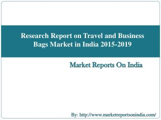 Research Report on Travel and Business Bags Market in India 2015-2019