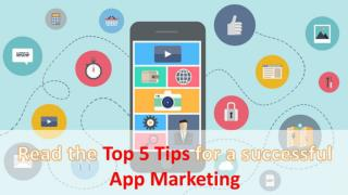 Top 5 Helpful Tips for App Marketing to Create User Engagement