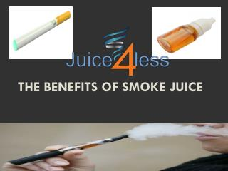 the Benefits of Smoke Juice