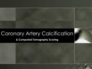 Coronary Artery Calcification