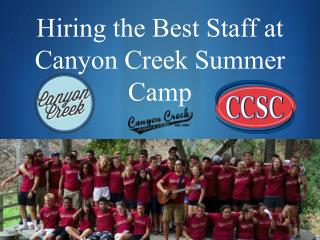 Hiring the Best Staff at ?Canyon Creek Summer Camp