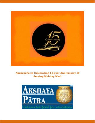 Akshaya Patra Celebrating 15-year Anniversary of Serving Mid-day Meal