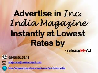 Advertising in Inc. India Magazine through releaseMyAd.