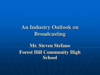 An Industry Outlook on Broadcasting