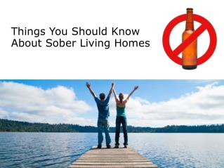 Things You Should Know About Sober Living Homes