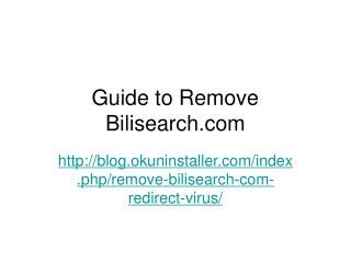 Remove Bilisearch.com Redirect Virus