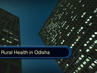 Rural Health in Odisha