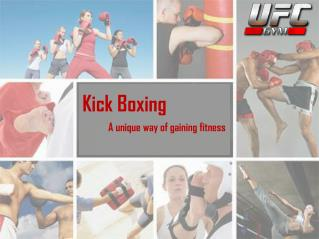 Kick Boxing - A unique way of gaining fitness