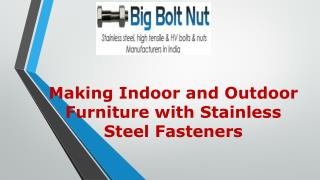 Making Indoor and Outdoor Furniture with Stainless Steel Fasteners|Big Bolt Nut