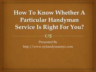 How To Know Whether A Particular Handyman Service Is Right For You?
