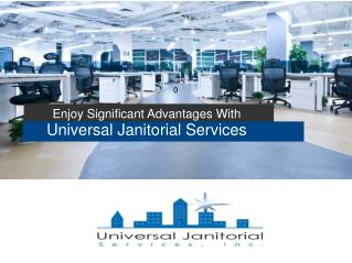 UniversalJanitorialServices,Inc.ppt