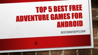 Top 5 Best Free Adventure Games for Android
