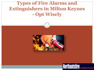 Types of Fire Alarms and Extinguishers in Milton Keynes - Opt Wisely