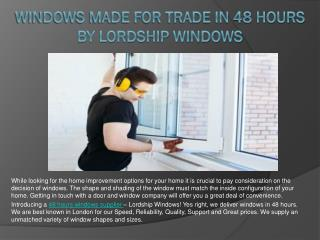 Introducing a 48 hours windows supplier – Lordship Windows