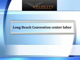Long Beach Convention center labor