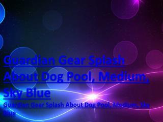 Guardian Gear Splash About Dog Pool, Medium, Sky Blue