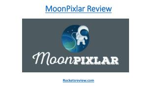 MOONPIXLAR REVIEW