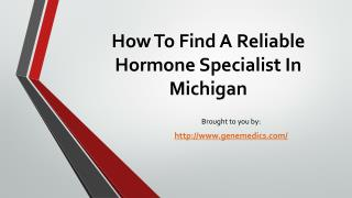 How To Find A Reliable Hormone Specialist In Michigan