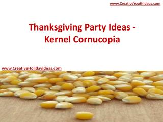 Thanksgiving Party Ideas - Kernel Cornucopia