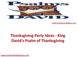Thanksgiving Party Ideas - King David's Psalm of Thanksgiving