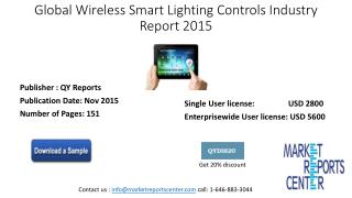 The Global Wireless Smart Lighting Controls Industry Report 2015 is latest report from QY Research spreading 201 pages a