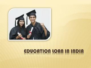 Education Loan in India : Education Loan,A financial boon for students