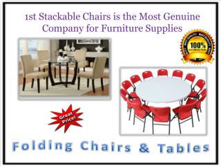 1st Stackable Chairs is the Most Genuine Company for Furniture Supplies