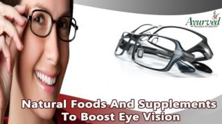Natural Foods And Supplements To Boost Eye Vision