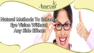 Natural Methods To Enhance Eye Vision Without Any Side Effects