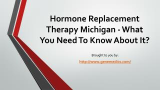 Hormone Replacement Therapy Michigan - What You Need To Know About It