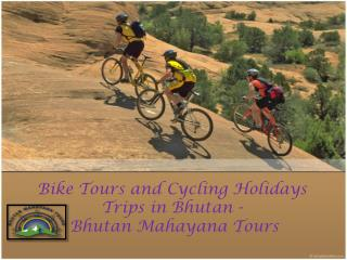 Bike Tours and Cycling Holidays Trips in Bhutan -  Bhutan Mahayana Tours