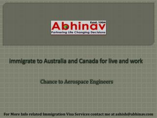Aerospace Engineers immigrate to Australia and Canada for live and work