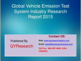 Global Vehicle Emission Test System Market 2015 Industry Analysis, Development, Outlook, Growth, Insights, Overview and