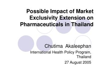 Possible Impact of Market Exclusivity Extension on Pharmaceuticals in Thailand
