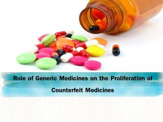 Role of Generic Medicines on the Proliferation of Counterfeit Medicines
