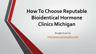 How To Choose Reputable Bioidentical Hormone Clinics Michigan