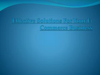 Effective solutions for your e commerce business