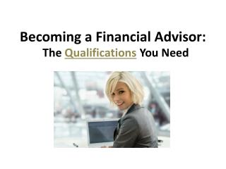Becoming A Financial Advisor The Qualifications You Need