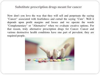 Substitute prescription drugs meant for cancer