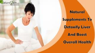 Natural Supplements To Detoxify Liver And Boost Overall Health